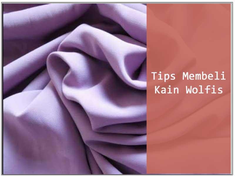 tips-membeli-kain-wolfis