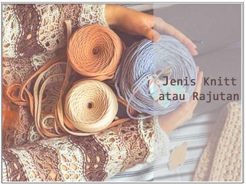 Jenis-Knitt-atau-Rajutan