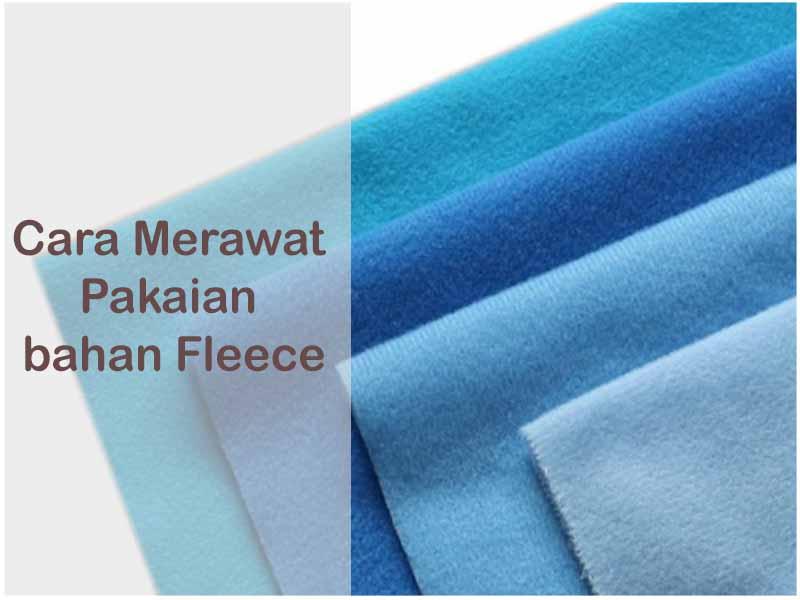 Cara Merawat Pakaian Berbahan Fleece